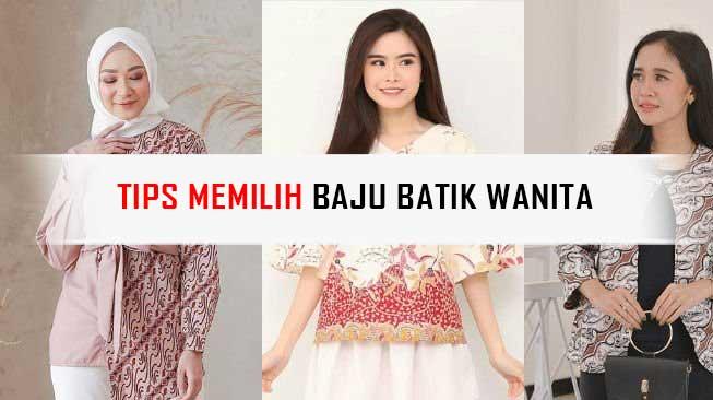 Tips Memilih Baju Batik Wanita