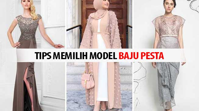 Tips Memilih Model Baju Pesta
